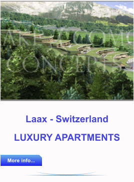 Laax - Switzerland LUXURY APARTMENTS       More info... More info...